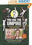 You Are The Umpire: An Illustrated Gu...