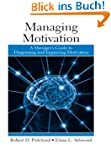 Managing Motivation: A Manager's Guid...