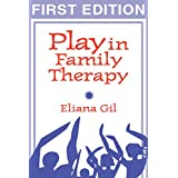 Play in Family Therapy, First Editionby Eliana Gil PhD