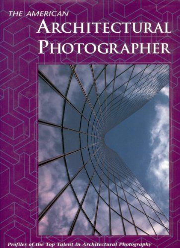 The American Architectural Photographer: Profiles of the Top Talent in Architectural Photography (Elite Editions Library)