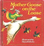 Mother Goose on the Loose (0806969903) by Wilhelm, Hans