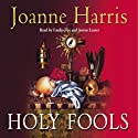 Holy Fools Audiobook by Joanne Harris Narrated by Anne Dover