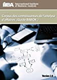 Guide Du Corpus de Connaissances de L&#039;Analyse D&#039;Affaires (Guide Babok ) Version 2.0