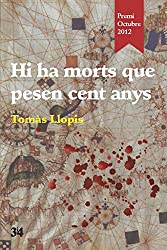 Hi ha morts que pesen cent anys (Narratives Book 98) (Catalan Edition)