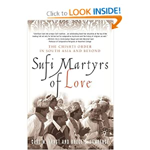 sufi martyrs Bibliography on the chishtiyya: european language sources from carl w ernst and bruce b lawrence, sufi martyrs of love: chishti sufism in south asia and beyond (palgrave press, 2002.