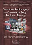 img - for Stereotactic Radiosurgery and Stereotactic Body Radiation Therapy (Imaging in Medical Diagnosis and Therapy) book / textbook / text book