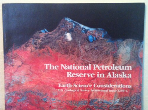 The National Petroleum Reserve in Alaska: Earth-science considerations (U.S. Geological Survey professional paper) PDF