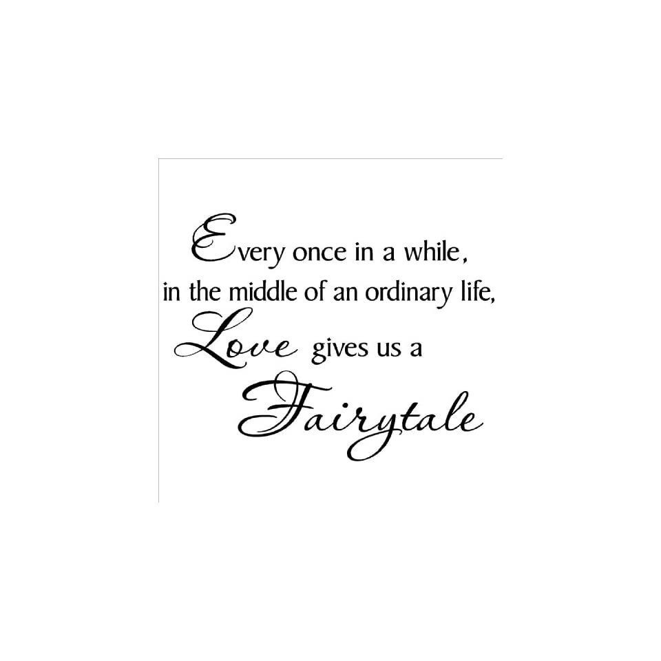 Every once in a while in the middle of an ordinary life Love gives us a Fairytale Vinyl Lettering Wall Sayings Art Sticker