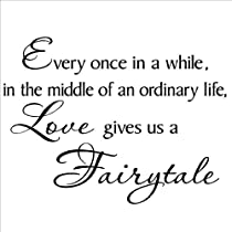 Every once in a while in the middle of an ordinary life Love gives us a Fairytale Vinyl Lettering Wall Sayings