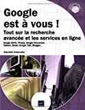 Google est  vous ! - Tout sur la recherche avance et les services en ligne