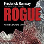 Rogue: An Ike Schwartz Mystery (       UNABRIDGED) by Frederick Ramsay Narrated by Lloyd James