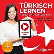 Türkisch Lernen - Einfach Lesen - Einfach Hören: Paralleltext - Audio-Sprachkurs Nr. 3 |  Polyglot Planet