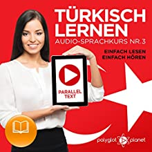 Türkisch Lernen - Einfach Lesen - Einfach Hören: Paralleltext - Audio-Sprachkurs Nr. 3 [Turkish Learning - Audio Language Course No. 3] Audiobook by  Polyglot Planet Narrated by Kenan Bahar, Michael Sonnen