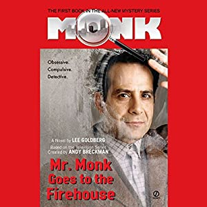 Mr. Monk Goes to the Firehouse Audiobook
