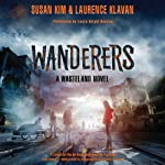 Wanderers: Wasteland, Book 2 (       UNABRIDGED) by Susan Kim, Laurence Klavan Narrated by Laura Knight Keating