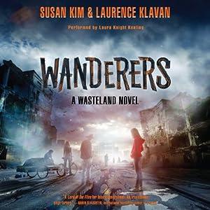 Wanderers: Wasteland, Book 2 | [Susan Kim, Laurence Klavan]