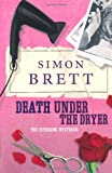 Death Under the Dryer: The Fethering Mysteries (0330426982) by Brett, Simon