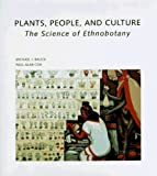 Michael J., Cox, Paul Alan Balick Plants, People and Culture: Science of Ethnobotany (