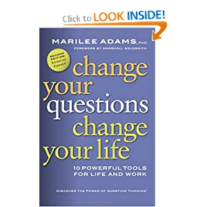 Change Your Questions, Change Your Life: 10 Powerful Tools for Life and Work (BK Life (Paperback)) online