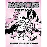 Babymouse #8: Puppy Love ~ Matthew Holm