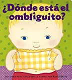 img - for Donde Esta El Ombliguito? (Where Is Baby's Belly Button?)( Un Libro Para Levantar Ta Tapita Por Karen Katz (a Lift-The-Flap Story))[SPA-DONDE ESTA EL OMBLIGUI][Spanish Edition][Board Books] book / textbook / text book