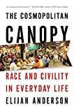 img - for The Cosmopolitan Canopy: Race and Civility in Everyday Life book / textbook / text book