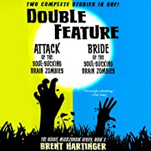 Double Feature: Attack of the Soul-Sucking Brain Zombies/Bride of the Soul-Sucking Brain Zombies (The Russel Middlebrook Series) (       UNABRIDGED) by Brent Hartinger Narrated by Josh Hurley, Vanessa Johansson