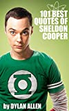 Funny Quotes of Sheldon Cooper: The #1 Favorite Comedy Book of The Big Bang Theory Fans (English Edition)