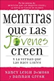 Mentiras que las jovenes creen y la verdad que las hace libres: Lies Young Women Believe and the Truth That Sets Them Free (Lies Young Women Believe) (Spanish Edition) (0825412021) by DeMoss, Nancy Leigh