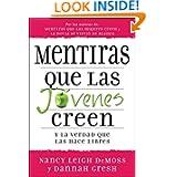 Mentiras que las jovenes creen y la verdad que las hace libres (Lies Young Women Believe) (Spanish Edition)