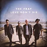 LOVE DON'T DIE  von  THE FRAY