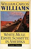 White mule Erste Schritte in Amerika; Roman