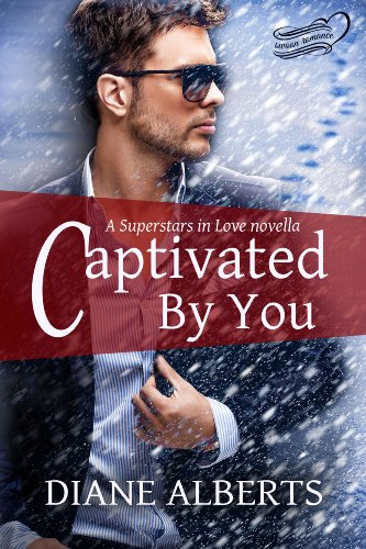 Captivated by You (Superstars in Love Series) by Diane Alberts