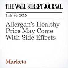 Allergan's Healthy Price May Come With Side Effects (       UNABRIDGED) by Charley Grant Narrated by Ken Borgers