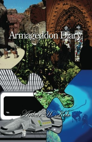Armageddon Diary: A mysterious, adventurous novel about the soon coming Armageddon, Apocalypse, End-Of-The-World eschatological Last Days prophecies. . Wars, Harry Potter and Avatar. (Volume 1)