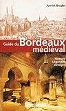 echange, troc Annick Bruder - Guide du Bordeaux médiéval