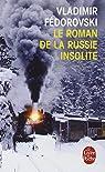 Le roman de la Russie insolite : Du Transsibérien à la Volga par Fédorovski