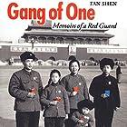 Gang of One: Memoirs of a Red Guard Hörbuch von Fan Shen Gesprochen von: Kirk Winkler