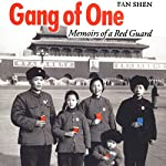 Gang of One: Memoirs of a Red Guard   Fan Shen