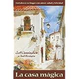 La casa mágica: Fortalezca su hogar con amor, salud y felicidad (Spanish Edition)
