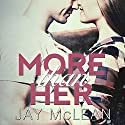 More Than Her: More Than Series #2 Audiobook by Jay McLean Narrated by Charles Constant, Tatiana Sokolov