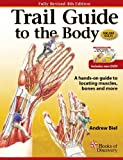 Trail Guide To The Body (4th (fourth) Edition) unknown