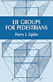Lie Groups for Pedestrians (Dover Books on Physics)