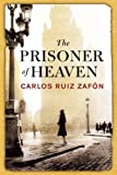 Carlos Ruiz Zafon The Prisoner of Heaven by Zafon, Carlos Ruiz (2012)