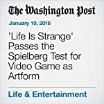 'Life Is Strange' Passes the Spielberg Test for Video Game as Artform   Christopher Byrd