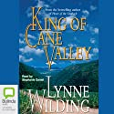 King of Cane Valley (       UNABRIDGED) by Lynne Wilding Narrated by Stephanie Daniel