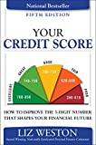 img - for Your Credit Score: How to Improve the 3-Digit Number That Shapes Your Financial Future (5th Edition) (Liz Pulliam Weston) book / textbook / text book