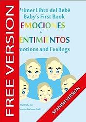 El Primer Libro del Beb - Emociones y Sentimientos (Babys First Book (SPANISH VERSION - FREE SERIES) 8)