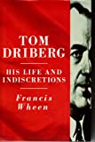 Tom Driberg: His Life and Indiscretions