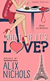 What If It's Love? (Bistro La Bohème Series)